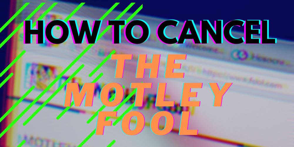 Cancel The Motley Fool