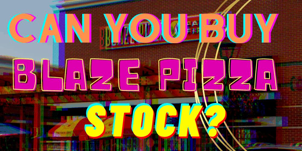 Blaze Pizza stock featured
