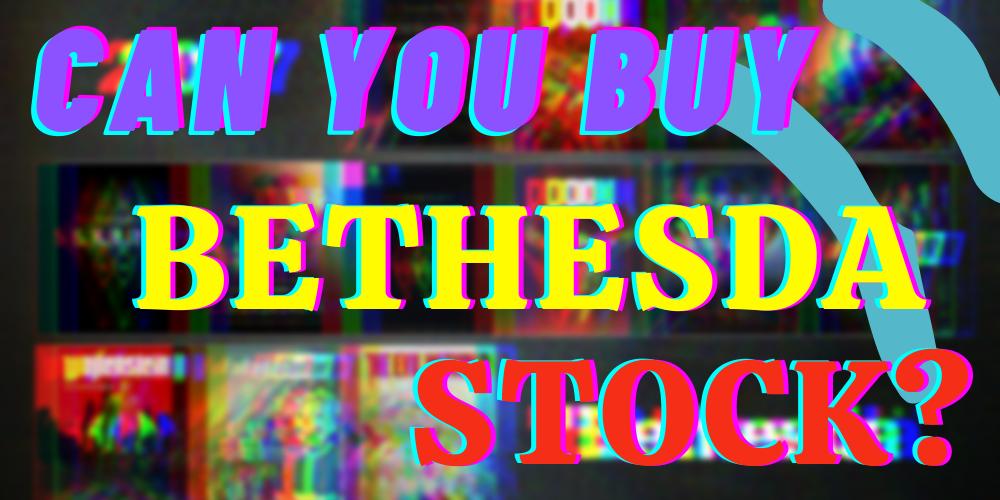 Bethesda stock featured
