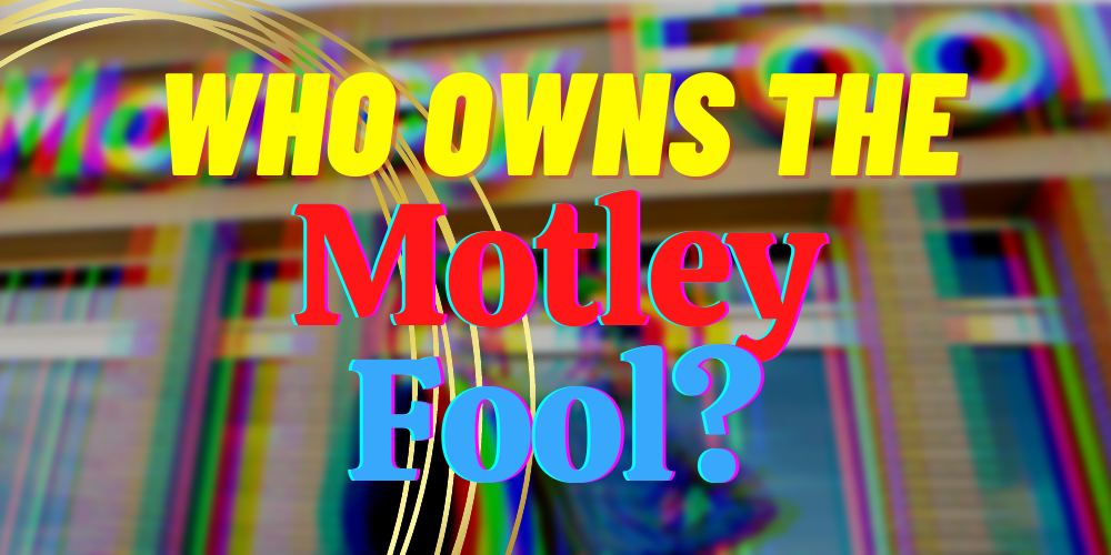 who owns the motley fool featured
