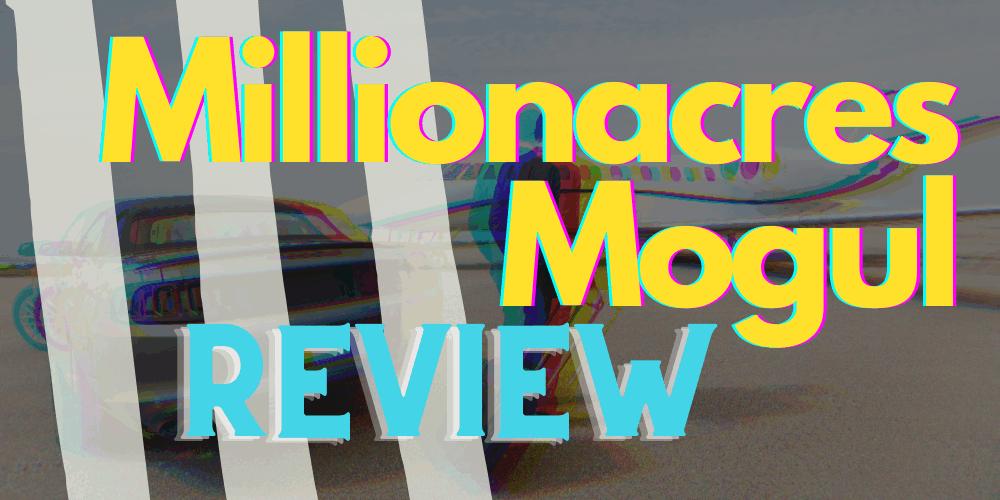 millionacres mogul review