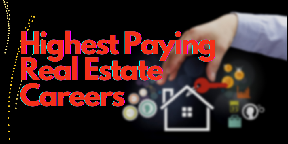 Highest paying real estate careers featured