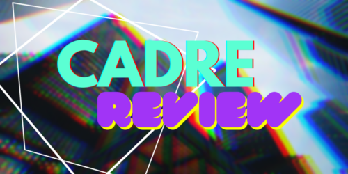 Cadre Review featured