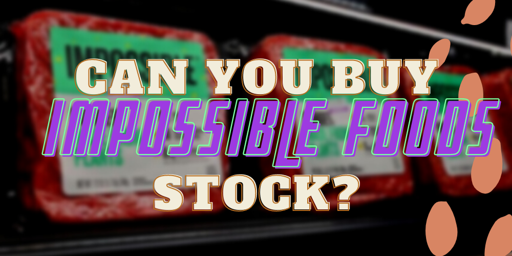 Impossible foods stock featured
