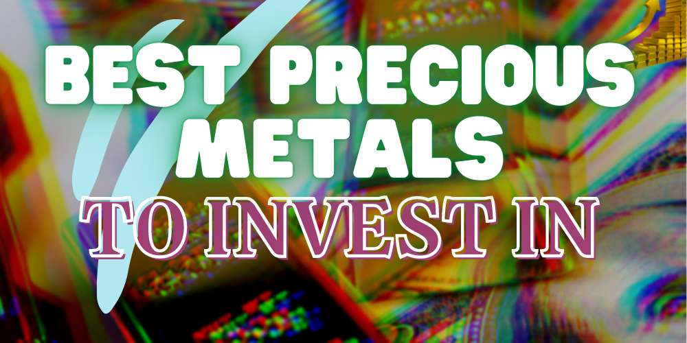 best precious metals to invest in featured