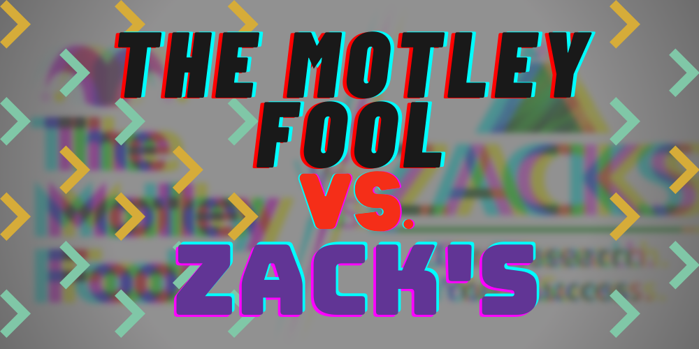 Motley Fool vs Zacks featured